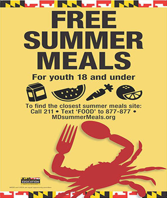 Free summer meals for youth 18 and under. To find the closest summer meal site call 211 or text FOOD to 877-877 or visit MDsummermeals.org